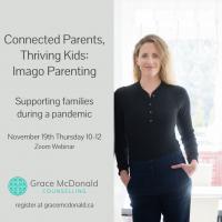 Connected Parents, Thriving Kids: Imago Parenting Webinar